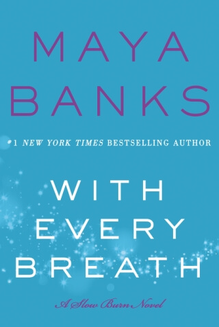One (1) print or ebook copy of WITH EVERY BREATH by Maya Banks (US only)