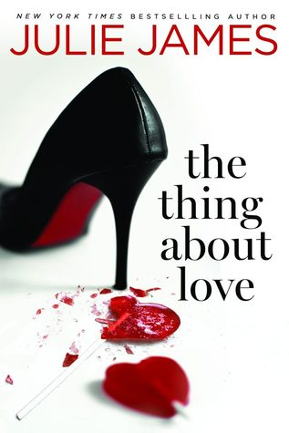 The Thing About Love by Julie James