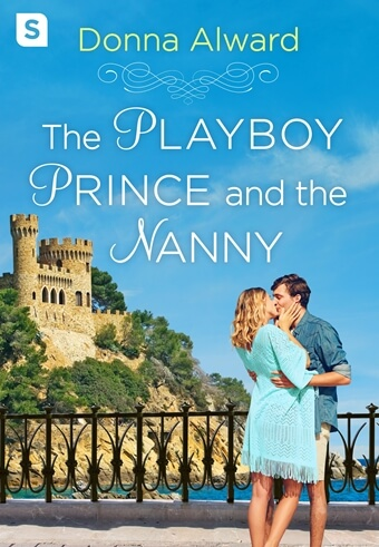 The Playboy Prince and the Nanny by Donna Alward